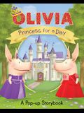 Olivia: Princess for a Day: A Pop-Up Storybook