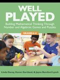 Well Played, 6-8: Building Mathematical Thinking Through Number and Algebraic Games and Puzzles, 6-8