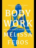 Body Work: The Radical Power of Personal Narrative