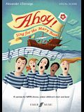 Ahoy! Sing for the Mary Rose: Satb, Vocal Score