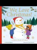 We Love Christmas!: A Merry Book of Colors