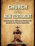 The Church of the New Testament: Considering the Differences Between the Apostolic and the Pauline Assemblies