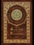 How to Grow Old and a Guide to Friendship (Royal Collector's Edition) (Case Laminate Hardcover with Jacket)