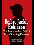 Before Jackie Robinson: The Transcendent Role of Black Sporting Pioneers