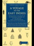 A Voyage to the East Indies: Containing an Account of the Manners, Customs, Etc of the Natives, with a Geographical Description of the Country