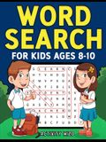 Word Search for Kids Ages 8-10: Practice Spelling, Learn Vocabulary, and Improve Reading Skills With 100 Puzzles