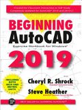 Beginning Autocad(r) 2019 Exercise Workbook