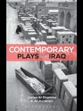 Contemporary Plays from Iraq: A Cradle; A Strange Bird on Our Roof; Cartoon Dreams; Ishtar in Baghdad; Me, Torture, and Your Love; Romeo and Juliet