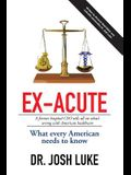 Ex-Acute 2017: A Former Hospital CEO Tells All on What's Wrong with American Healthcare