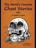 The World's Favorite Ghost Stories: 13 Creepy Tales from Around the Globe