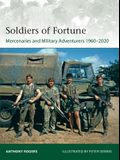 Soldiers of Fortune: Mercenaries and Military Adventurers 1960-2020