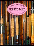 Antique and Collectible Fishing Rods: Identification and Value Guide
