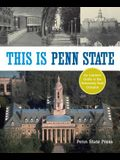 This Is Penn State: An Insider's Guide to the University Park Campus