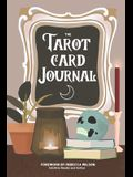 The Tarot Card Journal: A Guided Workbook to Create Your Own Intuitive Reading Reference Guide, With Reading Records