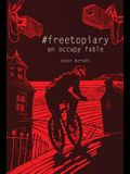 #Freetopiary: An Occupy Fable