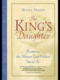 The King's Daughter: Becoming the Woman God Created You to Be