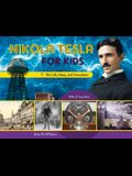 Nikola Tesla for Kids: His Life, Ideas, and Inventions, with 21 Activities