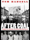 After Coal: Stories of Survival in Appalachia and Wales