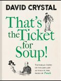That's the Ticket for Soup!: Victorian Views on Vocabulary as Told in the Pages of Punch