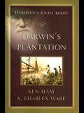 Darwin's Plantation: Evolution's Racist Roots