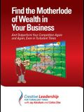 Find the Motherlode of Wealth in Your Business