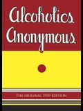 Alcoholics Anonymous: The Original 1939 Edition