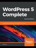WordPress 5 Complete - Seventh Edition: Build beautiful and feature-rich websites from scratch
