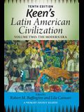 Keen's Latin American Civilization, Volume 2: A Primary Source Reader, Volume Two: The Modern Era