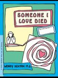 Grow: Someone I Love Died: A Child's Workbook about Loss and Grieving