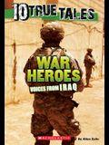 War Heroes from Iraq (10 True Tales)
