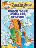 Watch Your Whiskers, Stilton! (Geronimo Stilton #17), 17: Watch Your Whiskers, Stilton!