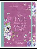 When Jesus Speaks to an Anxious Heart Devotional Journal