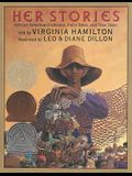 Her Stories: African American Folktales, Fairy Tales, and True Tales: African American Folktales, Fairy Tales, and True Tales