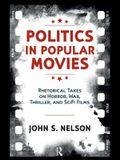 Politics in Popular Movies: Rhetorical Takes on Horror, War, Thriller, and Sci-Fi Films