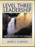 Level Three Leadership: Getting Below the Surface, 4th Edition
