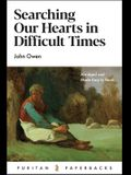 Searching Our Hearts in Difficult Times