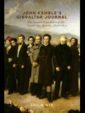 John Kemble's Gibraltar Journal: The Spanish Expedition of the Cambridge Apostles, 1830-1831