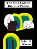 The Mad Cats in the City Police