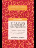 On the Ethical Imperatives of the Interregnum: Essays in Loving Strife from Soren Kierkegaard to Cornel West