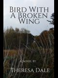 Bird With A Broken Wing