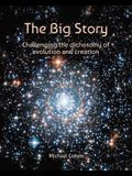 The Big Story: Challenging the dichotomy of evolution and creation
