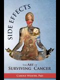 Side Effects: The Art of Surviving Cancer