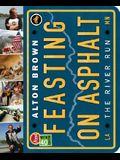 Feasting on Asphalt: The River Run