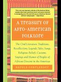 A Treasury of Afro-American Folklore: The Oral Literature, Traditions, Recollections, Legends, Tales, Songs, Religious Beliefs, Customs, Sayings, and