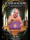 The Pastor Has No Clothes: Moving from Clergy-Centered Church to Christ Centered Ekklesia