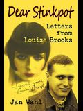 Dear Stinkpot: Letters from Louise Brooks