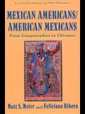 Mexican Americans, American Mexicans: From Conquistadors to Chicanos