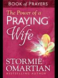 The Power of a Praying(r) Wife Book of Prayers