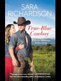 True-Blue Cowboy: Includes a Bonus Novella