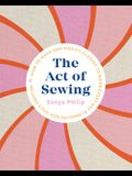 The Act of Sewing: How to Make and Modify Clothes to Wear Every Day